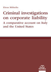 Criminal investigations on corporate liability. A comparative account on Italy and the United States