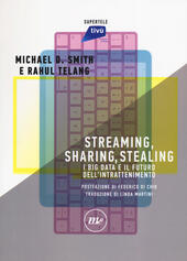 Streaming, sharing, stealing. I big data e il futuro dell'intrattenimento