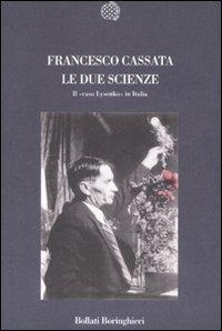 Image of Le due scienze. Il «caso Lysenko» in Italia