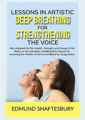 Lessons in artistic deep breathing for strengthening the voice