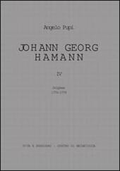Johann Georg Hamann. Vol. 4: Origines 1774-1779.