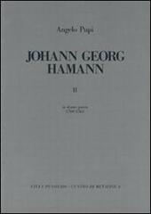 Johann Georg Hamann. Vol. 2: In domo patris (1760-1763).