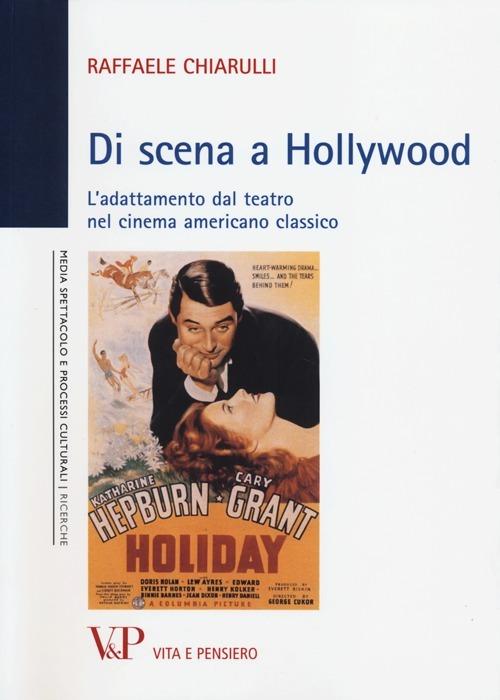 Image of Di scena a Hollywood. L'adattamento dal teatro nel cinema american..