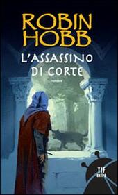 L' assassino di corte. Trilogia dei Lungavista. Vol. 2