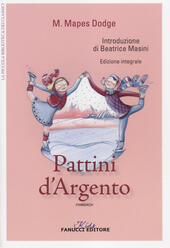 I pattini d'argento. Ediz. integrale