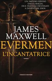 L' incantatrice. Evermen