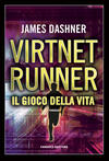 Il gioco della vita. Virtnet Runner. The mortality doctrine. Vol. 3
