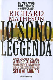 Io sono leggenda  - Richard Matheson Libro - Libraccio.it