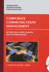 Corporate communication management. Accrescere la reputazione per attrarre risorse