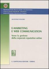 E-marketing e Web communication. Verso la gestione della corporate reputatio online