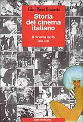 Storia del cinema italiano. Vol. 1: Il cinema muto (1895 - 1929).