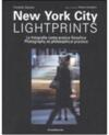 New York city lightprints. La fotografia come pratica filosofica-Photography as philosophical practice
