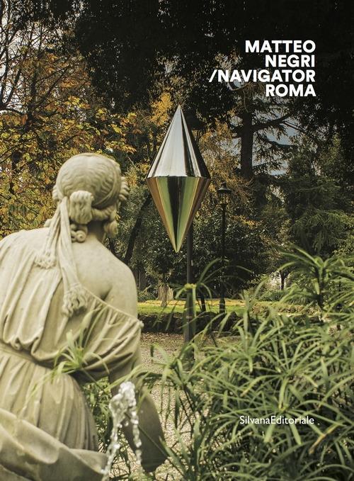 Image of Matteo Negri. Navigator Roma. Catalogo della mostra (Roma, 17 apri..