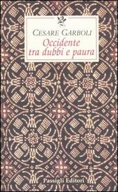 Occidente tra dubbi e paura  - Cesare Garboli Libro - Libraccio.it