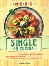 Inventa menù. Single in cucina. Ediz. illustrata