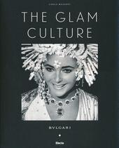 The glam culture. Ediz. italiana