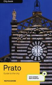 Prato. Guide to the city. Con stradario