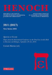 Henoch (2017). Vol. 39\1: Qumran at Seventy. Papers from the International Conference on the Dead Sea Scrolls held in Ravenna and Bologna, September 20-22, 2016.