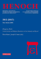 Henoch (2017). Vol. 39\2: Dangerous books. Scribal activity and religious boundaries in late antiquity and beyond.
