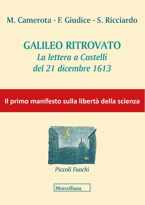 Galileo ritrovato. La lettera a Castelli del 21 dicembre ...