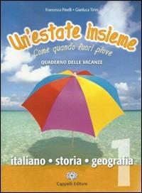 Image of Un' estate insieme. Come quando fuori piove. Italiano-storia-geogr..