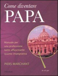 (NUOVO o USATO) Come diventare papa