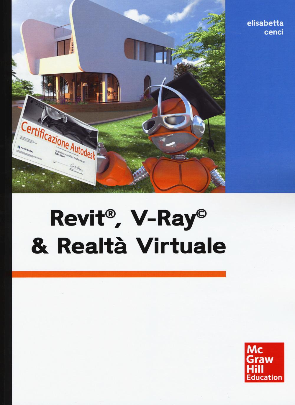 Revit, V Ray & realtà virtuale. Con Contenuto digitale per downloa..