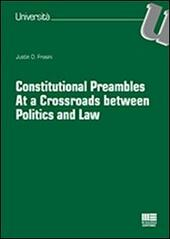Constitutional preambles. At a Crossroads between Politics and Law