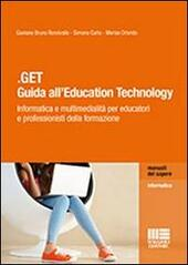 .GET. Guida all'education technology. Informatica e multimedialità per educatori e professionisti della formazione