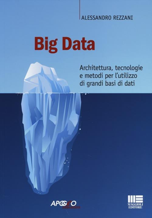 Image of Big data. Architettura, tecnologie e metodi per l'utilizzo di gran..