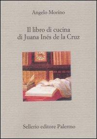 (NUOVO o USATO) Il libro di cucina di Juana Inés de la Cruz