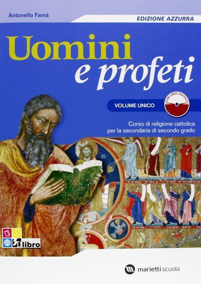 Uomini e profeti. Edizione azzurra. Volume unico. Con espansione online. Per le Scuole superiori