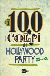 i 100 colpi di Hollywood Party