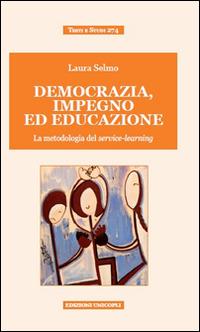 (NUOVO o USATO) Democrazia, impegno ed educazione. La metodologia ..