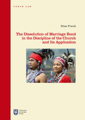 The dissolution of marriage bond in the discipline of the Church and its application. Ediz. integrale  - Elias Frank Libro - Libraccio.it