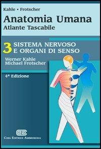 Anatomia umana. Atlante tascabile. Sistema nervoso e organi di senso