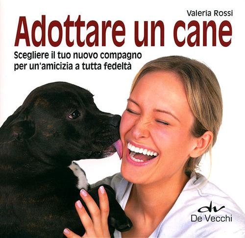 (NUOVO o USATO) Adottare un cane. Scegliere il tuo nuovo compagno ..