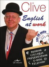 Clive. English at work. Con CD Audio  - Clive M. Griffiths Libro - Libraccio.it
