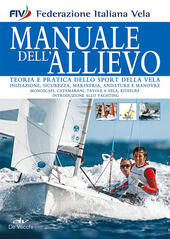 Manuale dell'allievo. Teoria e pratica dello sport della vela  Libro - Libraccio.it