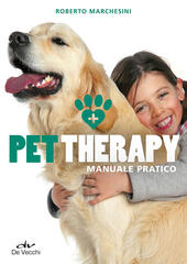 Pet therapy. Manuale pratico  - Roberto Marchesini Libro - Libraccio.it