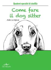 Come fare il dog sitter  Libro - Libraccio.it