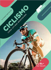 Ciclismo. Corsa, city bike, mountain bike  - Alfonso Bietolini Libro - Libraccio.it