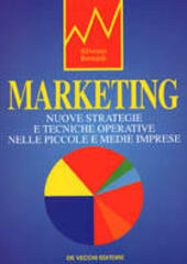 Marketing. Nuove strategie e tecniche operative nelle piccole e medie imprese