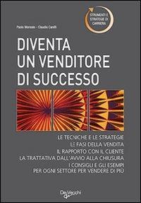 (NUOVO o USATO) Diventare un venditore di successo. Tecniche e str..