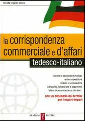 La corrispondenza commerciale e d'affari. Tedesco-italiano  - Christa Ungerer Mazza Libro - Libraccio.it