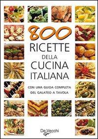 Ottocento Ricette Della Cucina Italiana Libro Libraccio It