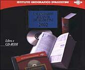 Calendario atlante De Agostini 2002. Con CD-ROM  Libro - Libraccio.it