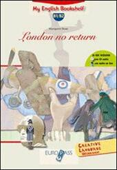London no return. Livello B1-B2. Con espansione online