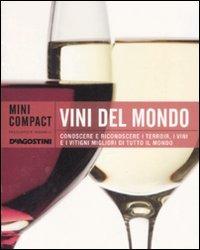 Image of Vini del mondo. Conoscere e riconoscere i terroir, i vini e i viti..