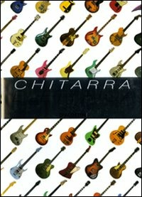 Chitarra elettrica. Enciclopedia illustrata. Ediz. illustrata